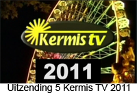 0:02 / 15:55  Kermis TV 2011 Dag 5